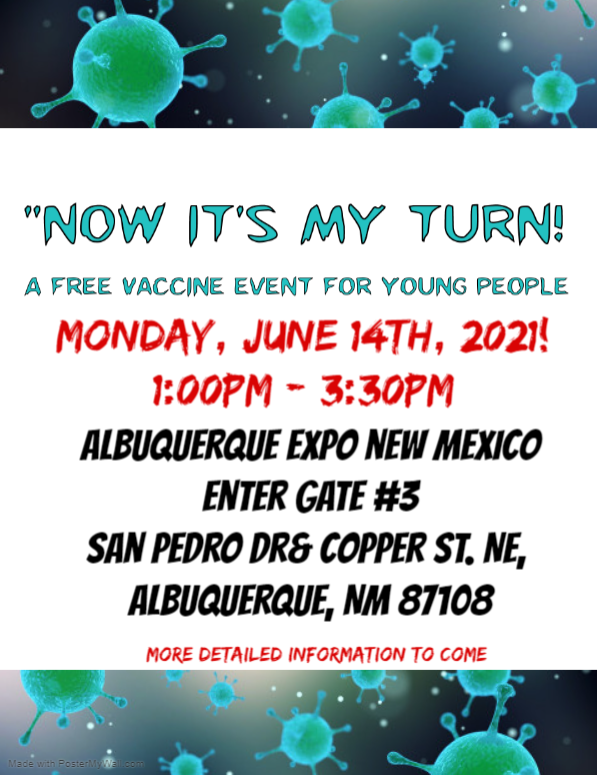 Youth Vaccine Event ages 12 and up. Monday, June 21, 2021 at Expo New Mexico Gate 3 from 1-3:30pm
